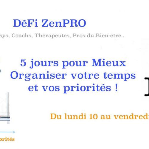 Défi ZenPro / 5 jours pour mieux organiser votre temps et vos priorités